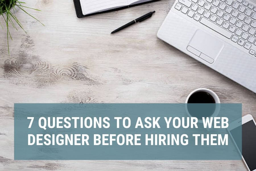 7 questions to ask web designer when hiring